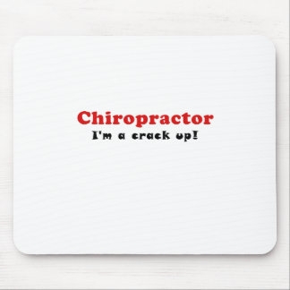 Chiropractor Im a Crack Up Mouse Pad