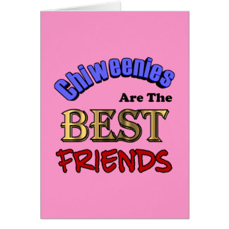 Chiweenies Are The Best Friends Greeting Card
