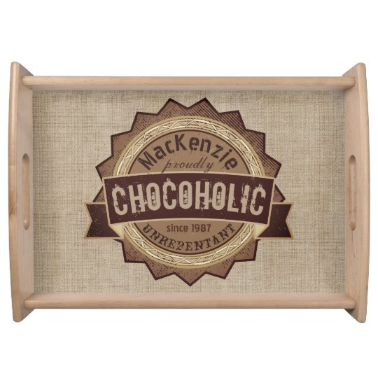 Chocoholic Chocolate Lover Grunge Badge Brown Logo Serving Tray