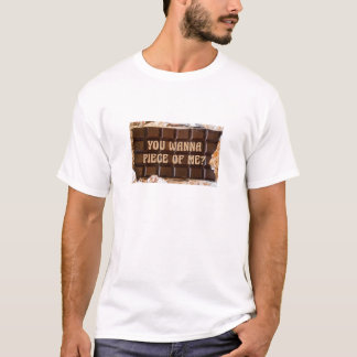 Chocolate Bar, You Wanna Piece of Me? Funny T-Shirt
