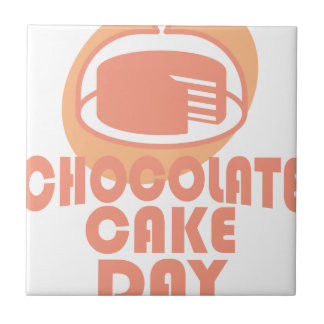Chocolate Cake Day - Appreciation Day Tile