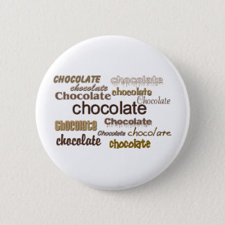 Chocolate Chocolate Chocolate 2 Inch Round Button