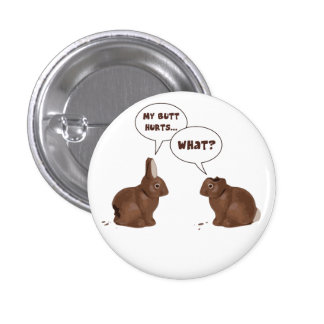 Chocolate Easter Bunny Rabbits Butt Hurts 1 Inch Round Button