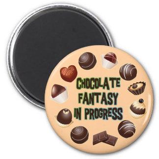 CHOCOLATE FANTASY IN PROGRESS MAGNET