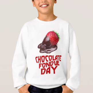 Chocolate Fondue Day - Appreciation Day Sweatshirt