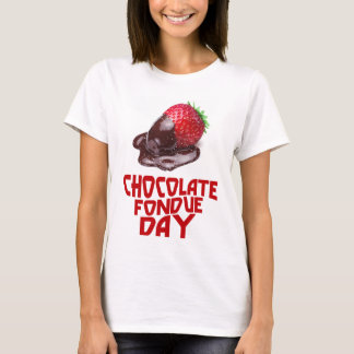 Chocolate Fondue Day - Appreciation Day T-Shirt