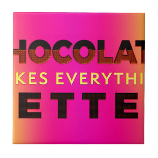 Chocolate makes everything better tiles