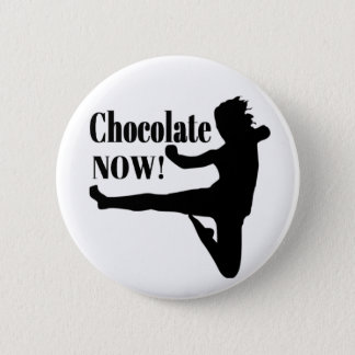 Chocolate Now - Black Silhouette 2 Inch Round Button