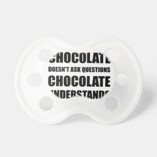 Chocolate Questions Understands Baby Pacifier