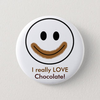 """Chocolate Smiley Face """"I really LOVE Chocolate!"""" 2 Inch Round Button"""
