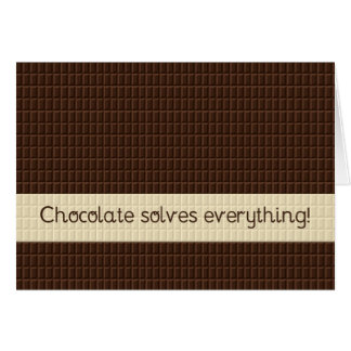 Chocolate solves everything, encouragement card