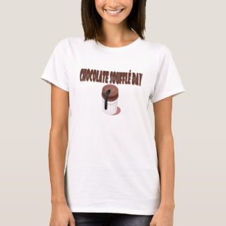 Chocolate Soufflé Day - Appreciation Day T-Shirt