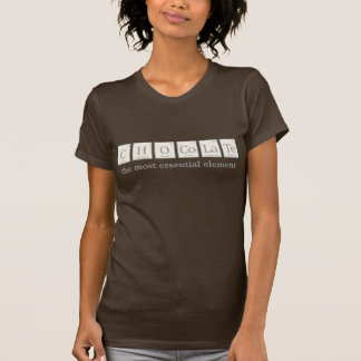 Chocolate, the most essential element T-Shirt