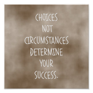 Choices Determine Success Poster
