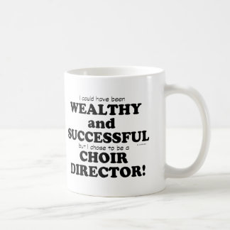 Choir Director Wealthy & Successful Coffee Mug