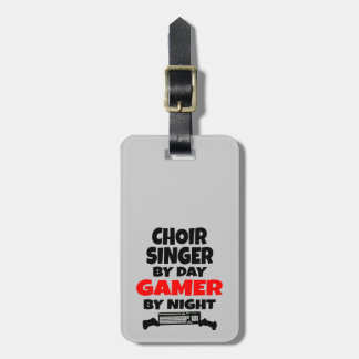Choir Singer by Day Gamer by Night Luggage Tag