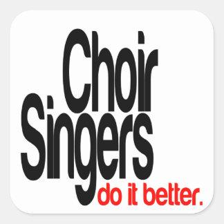 Choir Singers Do It Better Square Sticker