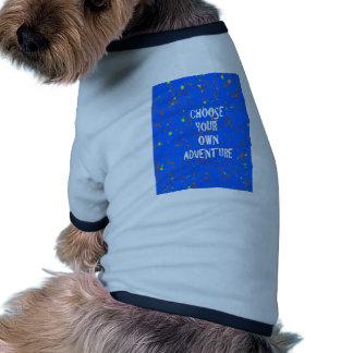 Choisissez l année possèdent l aventure - tee-shirts pour chien
