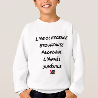 CHOKING ADOLESCENCE CAUSES THE YOUTHFUL APNEA SWEATSHIRT