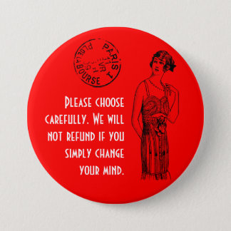 """Choose carefully 3"""" 3 inch round button"""