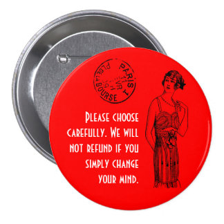 "Choose carefully 3"" 3 inch round button"