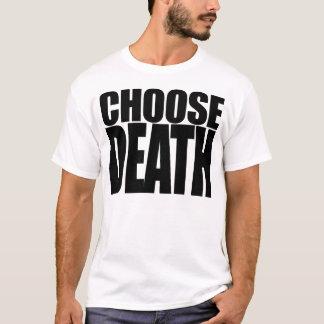 Choose Death T-Shirt
