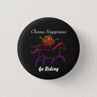 Choose Happiness - Go Riding 1 Inch Round Button