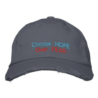 Choose Hope over Fear Embroidered Hat