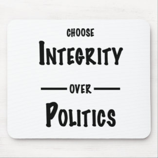 Choose Integrity over Politics gifts Mouse Pad