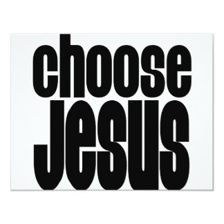 Choose Jesus 4.25x5.5 Paper Invitation Card