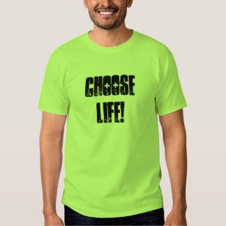 Choose Life! Tshirts