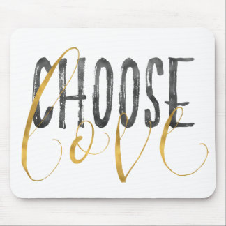 Choose Love Gold Black Inspirational Quote Mouse Pad