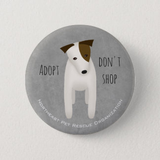 choose rescue adopt don't shop cute Jack Russell 2 Inch Round Button