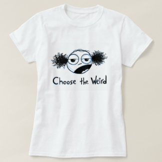 """""""Choose the Weird"""" (Garden of Enid) T-Shirt"""