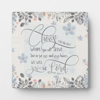 Choose who you will serve - Joshua 24:15 Plaque