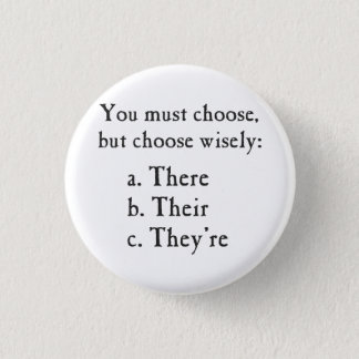 Choose Wisely There Their They're Grammar 1 Inch Round Button