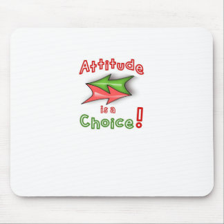 Choose your attitude! mouse pad
