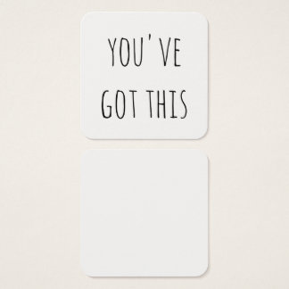 """Choose Your Font for these """"you've got this"""" Notes Square Business Card"""