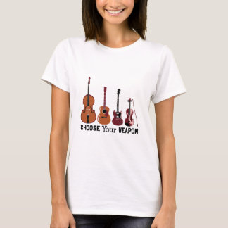 Choose Your Weapon T-Shirt