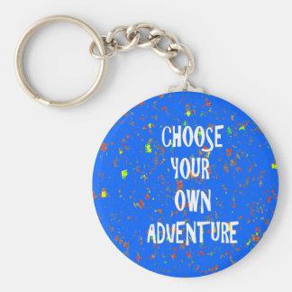 Choose yr own adventure - Wisdom Script Typography Key Chains