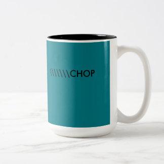 \ = Chop Two-Tone Coffee Mug