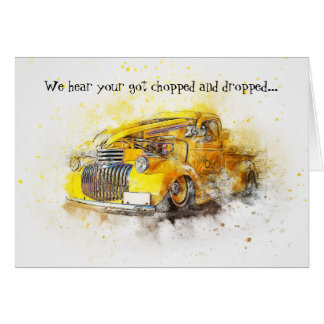 Chopped & Dropped Classic Truck Get Well Card