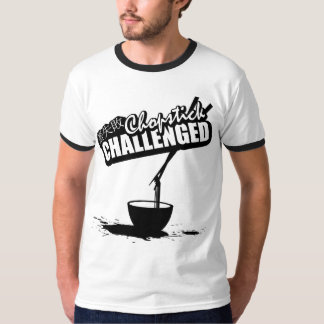 Chopstick Challenged T-Shirt