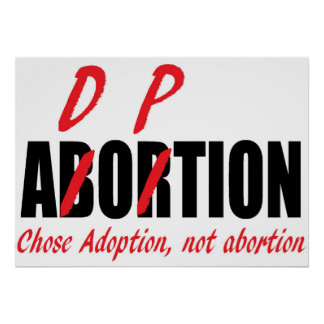 Chose Adoption Not Abortion Poster