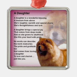 Chow Chow Dog Design - Daughter Poem Metal Ornament