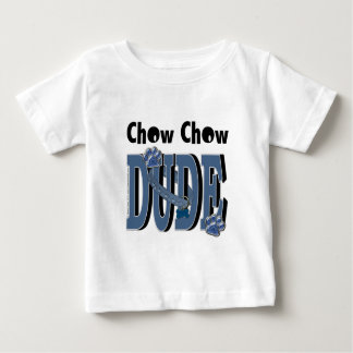 Chow Chow DUDE Baby T-Shirt