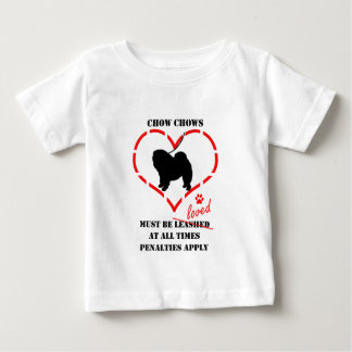 Chow Chows Must Be Loved Baby T-Shirt