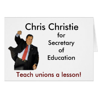 Chris Christie for Secretary of Education Card