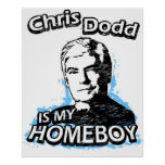 Chris Dodd is my homeboy Posters