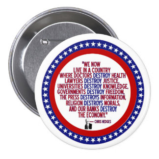 Chris Hedges Quote 3 Inch Round Button